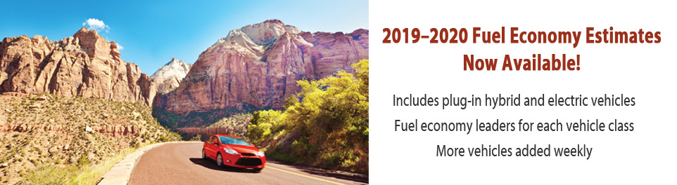 2019 Fuel Economy Estimates Now Available!  Includes plug-in hybrid and electric vehicles.  Fuel economy leaders for each class. More vehicles added weekly