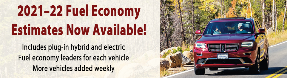 2021-22 Fuel Economy Estimates Now Available!  Includes plug-in hybrid and electric vehicles.  Fuel economy leaders for each class. More vehicles added weekly