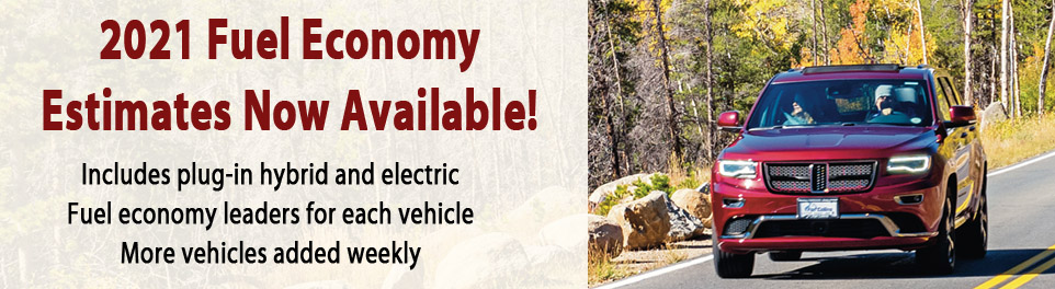 2021 Fuel Economy Estimates Now Available!  Includes plug-in hybrid and electric vehicles.  Fuel economy leaders for each class. More vehicles added weekly
