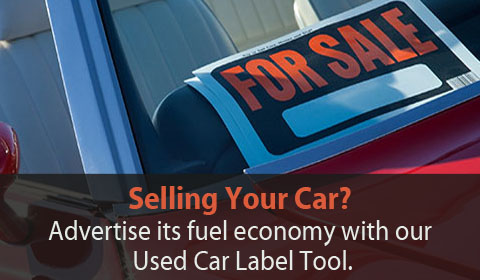 Selling your car? Advertise its fuel economy with our Used Car Label Tool.